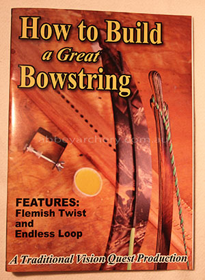 DVD How to Build a Great Bowstring